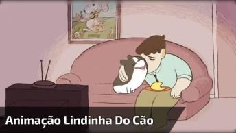 Animação Lindinha De Um Cão Com Seu Dono, Quem Não Queria Ter Um Amigo Assim!