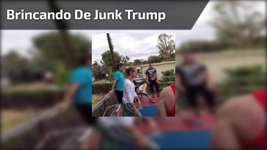 Brincando De Junk Trump, Uma Nova Modalidade De Esporte Radical!
