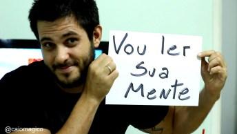 Caio Martins Vai Ler Seu Pensamento, Basta Você Pensar Em Um Número E. . .