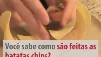 Como São Feitas As Batatas Chips? Quanto Tempo Elas Ficam Na Fritura?