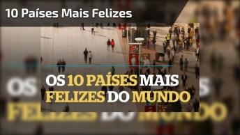 Confira Os 10 Países Mais Felizes Do Mundo! Bora Morar Neste Lugares!