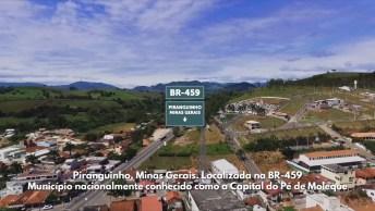 Conheça Piranguinho, A Capital Do Pé De Moleque, A Grande Festa Vem Ai, Confira!