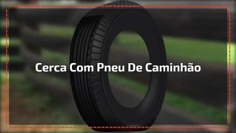 Curral Cercado Com Pneu De Caminhão, Uma Ideia Ecologicamente Correta!