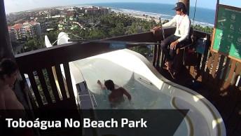 Descendo Toboágua No Beach Park Em Fortaleza, Olha Só Que Legal!