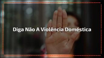 Diga Não A Violência Dentro De Casa, Disque 180 E Denuncie!