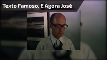 'E Agora José?' Na Voz De Carlos Drummond De Andrade, Confira!