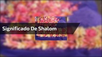Esse Vídeo É Muito Legal! Você Sabe O Significado De Shalom???