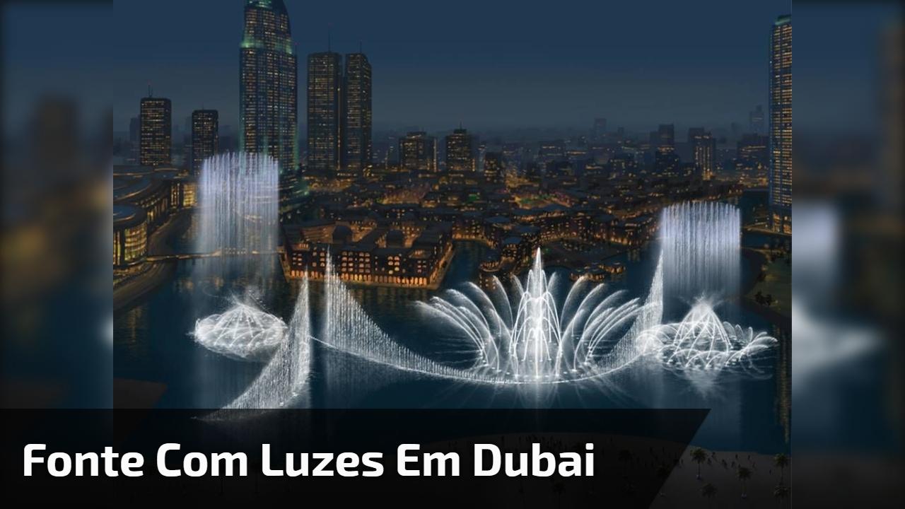 Fonte com luzes em Dubai