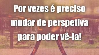 Frases Para Mudar A Perspectiva Que Você Tem Do Mundo E Das Pessoas!