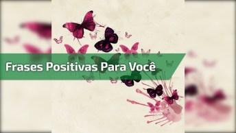Frases Positivas Para Facebook, Marque Os Amigos E Amigas!