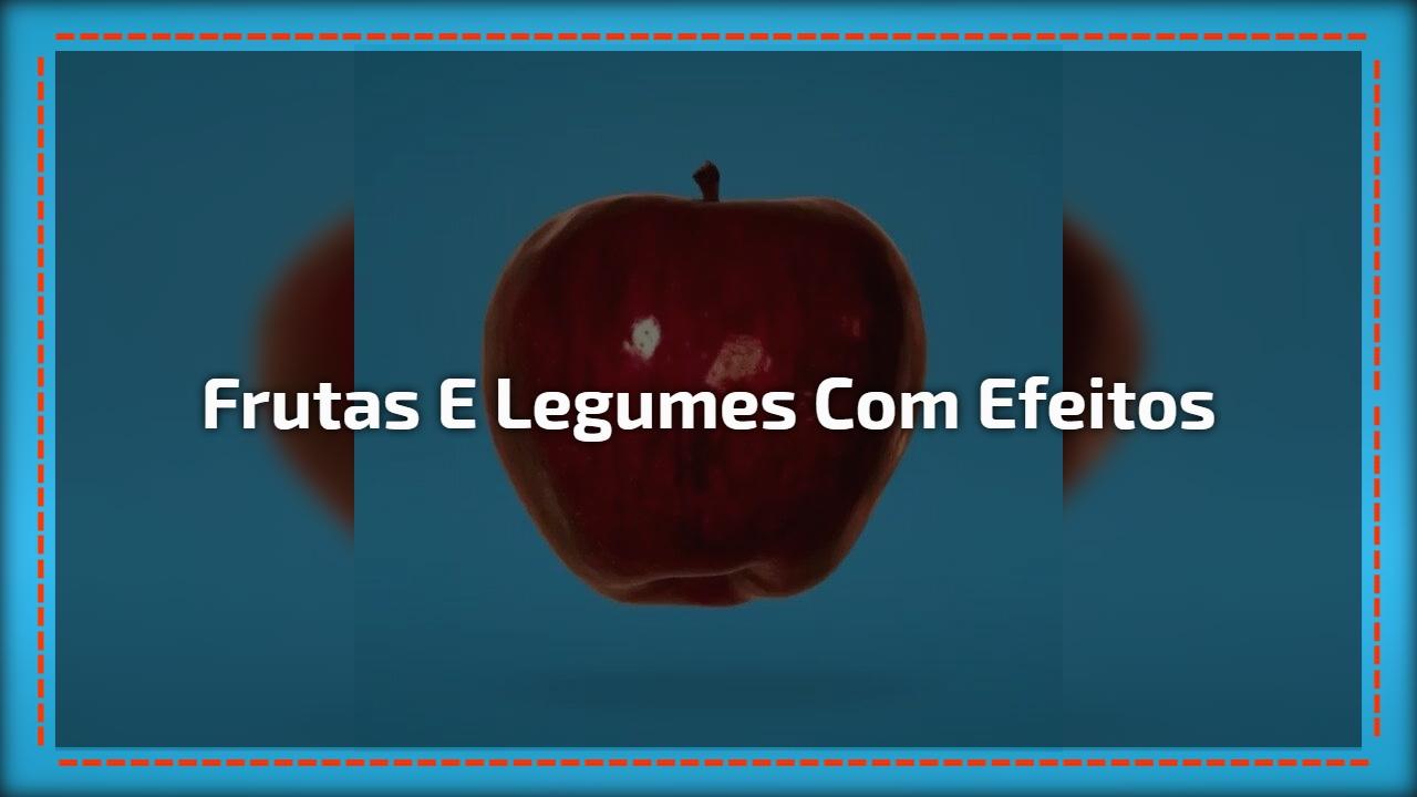 Frutas e legumes com efeitos