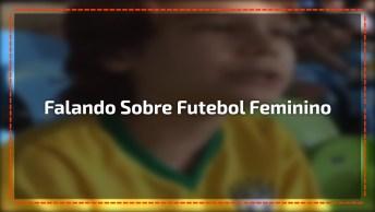 Garoto Dá Opinião Sobre O Futebol Feminino E Troca Nome De Neymar Por Marta!