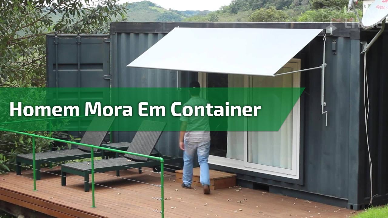 Homem mora em container, veja o video e descubra se você também teria coragem!