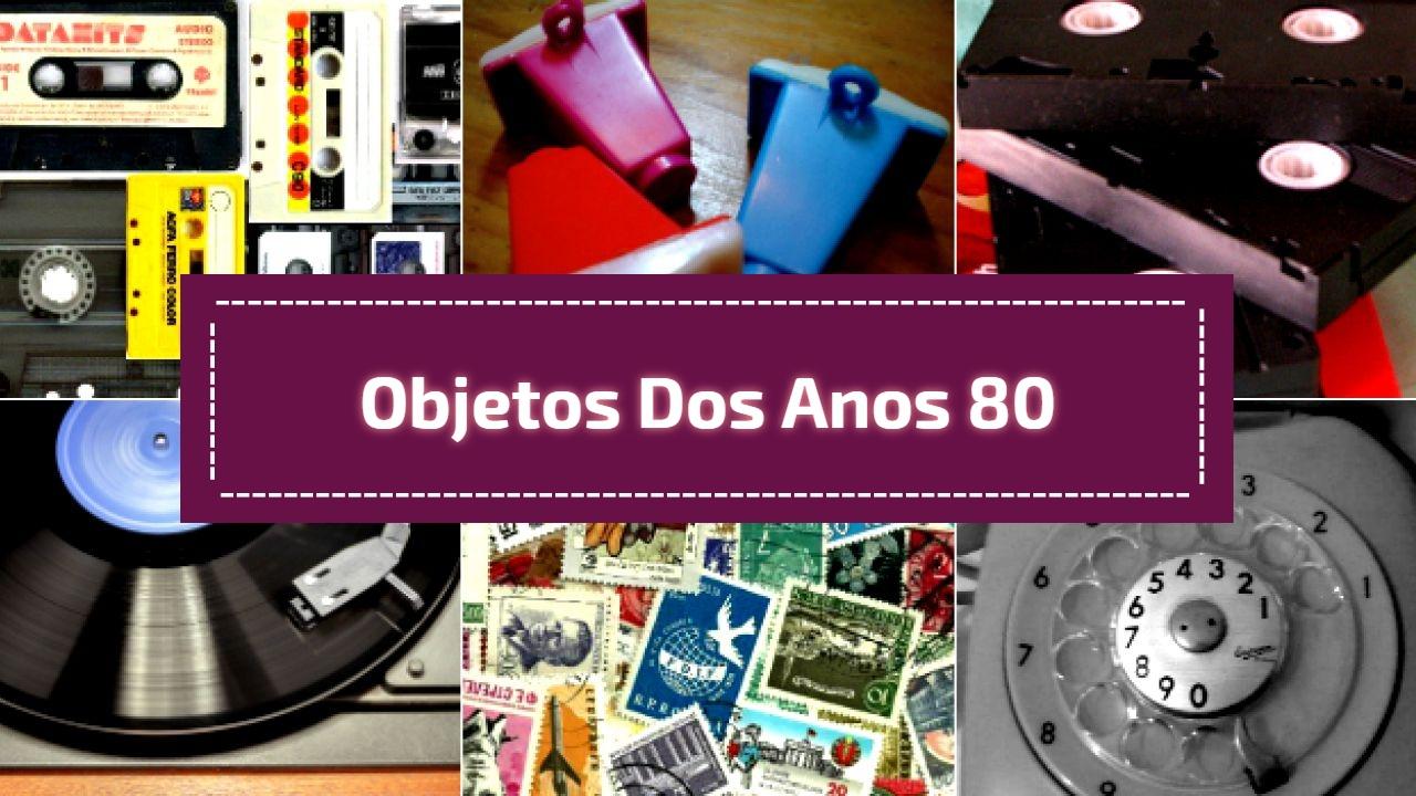 Objetos dos anos 80