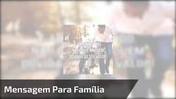 Linda Mensagem Para O Dia Da Família, Valorize Seus Familiares!