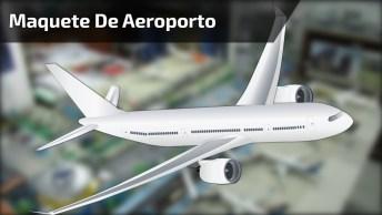 Maquete De Aeroporto Com Miniaturas De Aviões E Carros Fantástico!