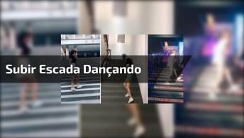 Meninas Não Pode Ver Uma Escada Que Logo Tem Que Subir Dançando, Confira!