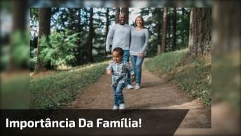 Mensagem Muito Legal Falando Sobre A Importância Da Família Em Nossa Vida!