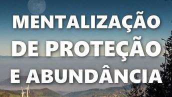 Mentalização De Proteção E Abundância - Para Fazer Todos Os Dias Pela Manhã!