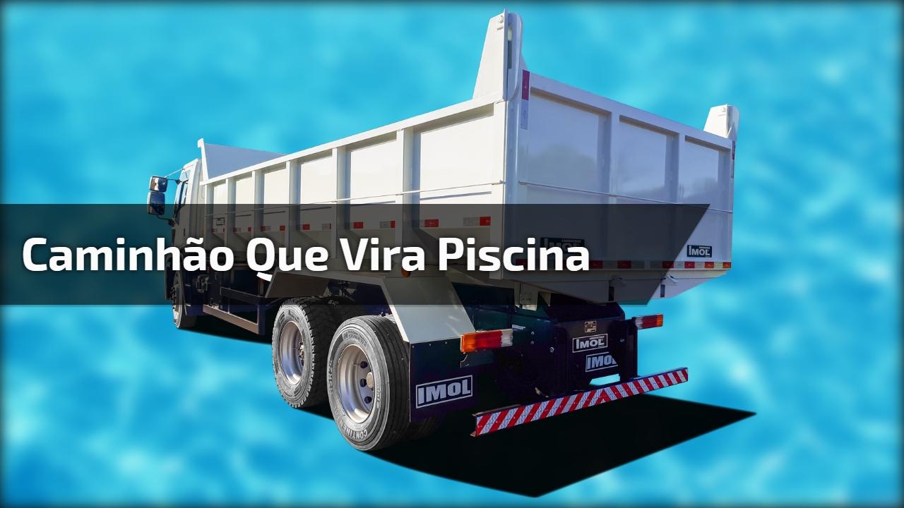 Caminhão que vira piscina