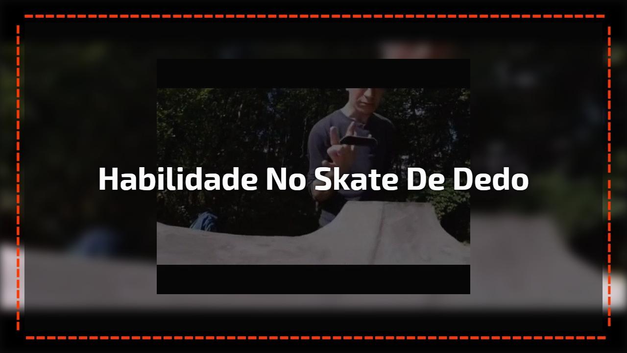 Habilidade no Skate de dedo