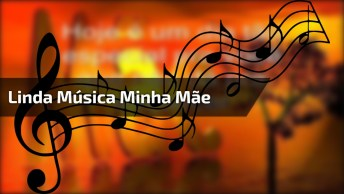Musica Minha Mãe( Balão Mágico ), Compartilhe Com A Sua Mãe!