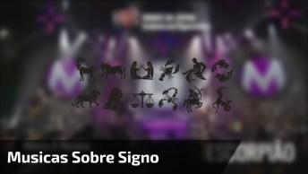 Olha Só As Músicas Que Se Encaixam Perfeitamente No Seu Signino!