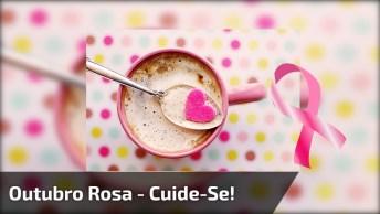 Outubro Rosa, O Mês Que Hora Das Mulheres Cuidarem Da Saúde Das Mamas!
