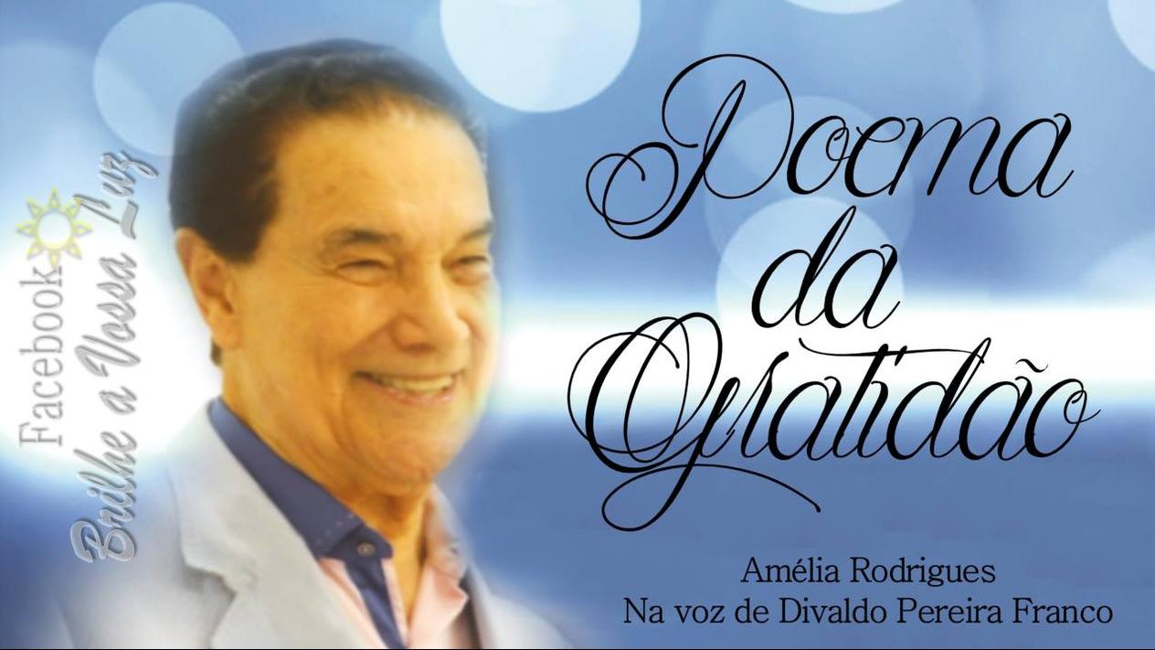 Poema da gratidão, na voz de Divaldo Franco