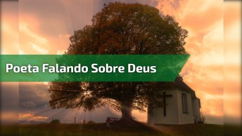 Poeta Edgar Diniz Falando Sabiamente De Deus, Vale A Pena Conferir!
