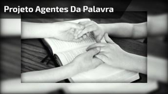 Projeto Do Agentes Da Palavra, Veja O Projeto Desta Galera, Vale A Pena!