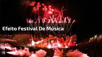 Que Vídeo Legal! Veja Só Os Efeitos Deste Festival De Música Eletrônica!