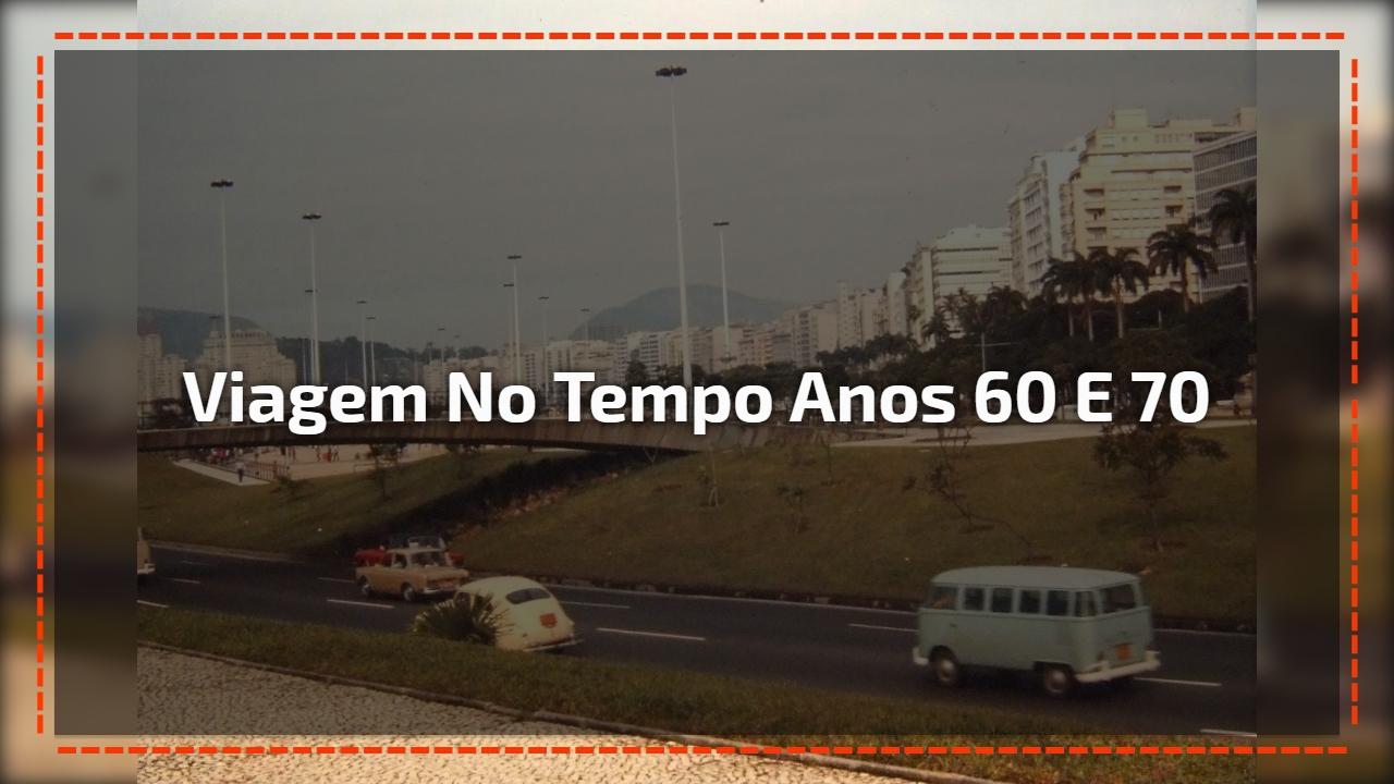 Viagem no tempo anos 60 e 70