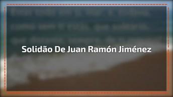 Solidão, Juan Ramón Jiménez Em 'Diário De Un Poeta Reciencasado'!