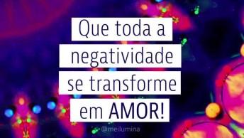 Transforme A Negatividade Em Amor, Compartilhando Esse Vídeo!