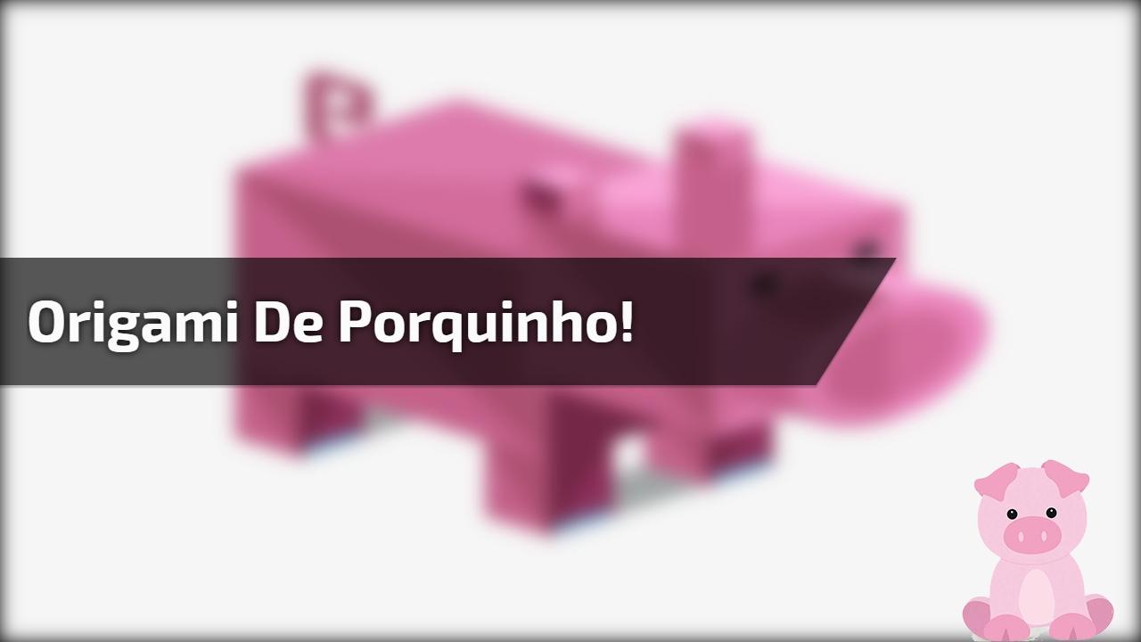 Origami de porquinho!
