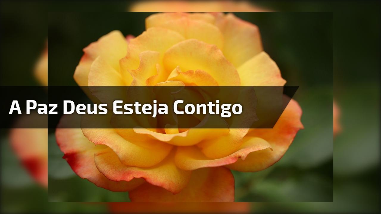 A paz Deus esteja contigo