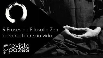 Vídeo Com 9 Frases Da Filosofia Zen Para Edificar Sua Vida!