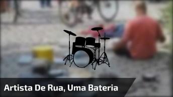 Vídeo Com Artista De Rua Tocando Em Uma Bateria Que Você Não Vai Acreditar!