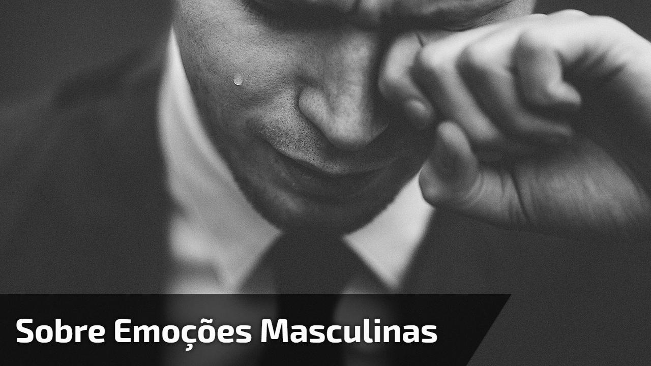 Sobre emoções masculinas