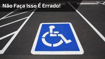 Vídeo Mostrando Companha Para Que Não Estacionem Em Vagas De Cadeirantes!