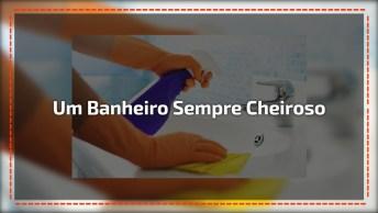 Vídeo Muito Legal Dando Várias Dicas Para Deixar Seu Banheiro Sempre Cheiroso!