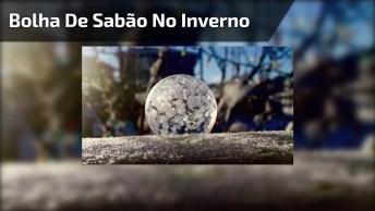 Vídeo Muito Legal! Uma Bolha De Sabão No Inverno Onde Neva!