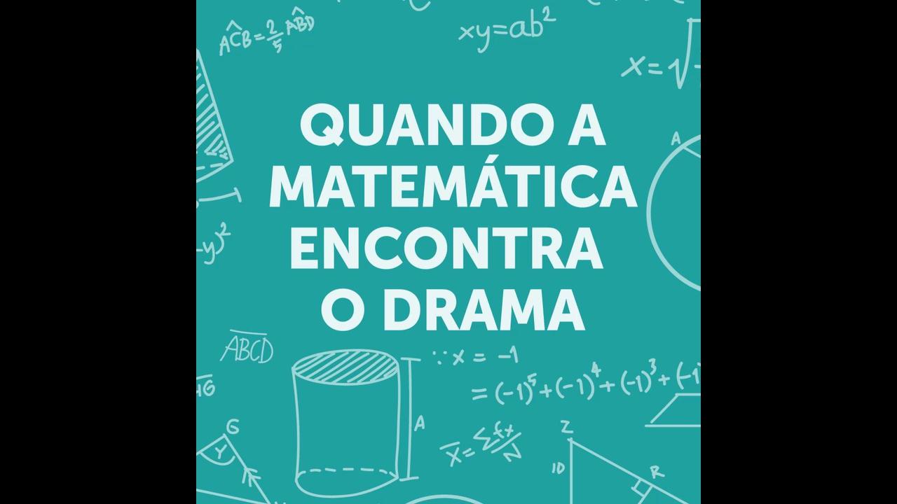 """Vídeo """"Quando a matemática encontra o drama"""", para Facebook!"""