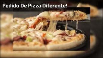 Vídeo Super Legal De Como Pedir Uma Pizza No Estilo Malandramente, Kkk!