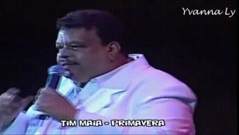 Grande Tim Maia Cantando A Música 'Primavera', Sensacional!