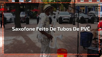 Homem Toca Saxofone Utilizando Tubos De Pvc, Impressionante!