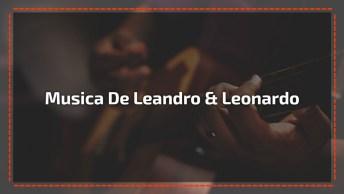 Linda Música De Leandro & Leonardo - Eu Juro, Vale A Pena Conferir!