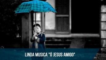 Linda Música 'Ó Jesus Amigo' Na Versão De Elizabete Lacerda!