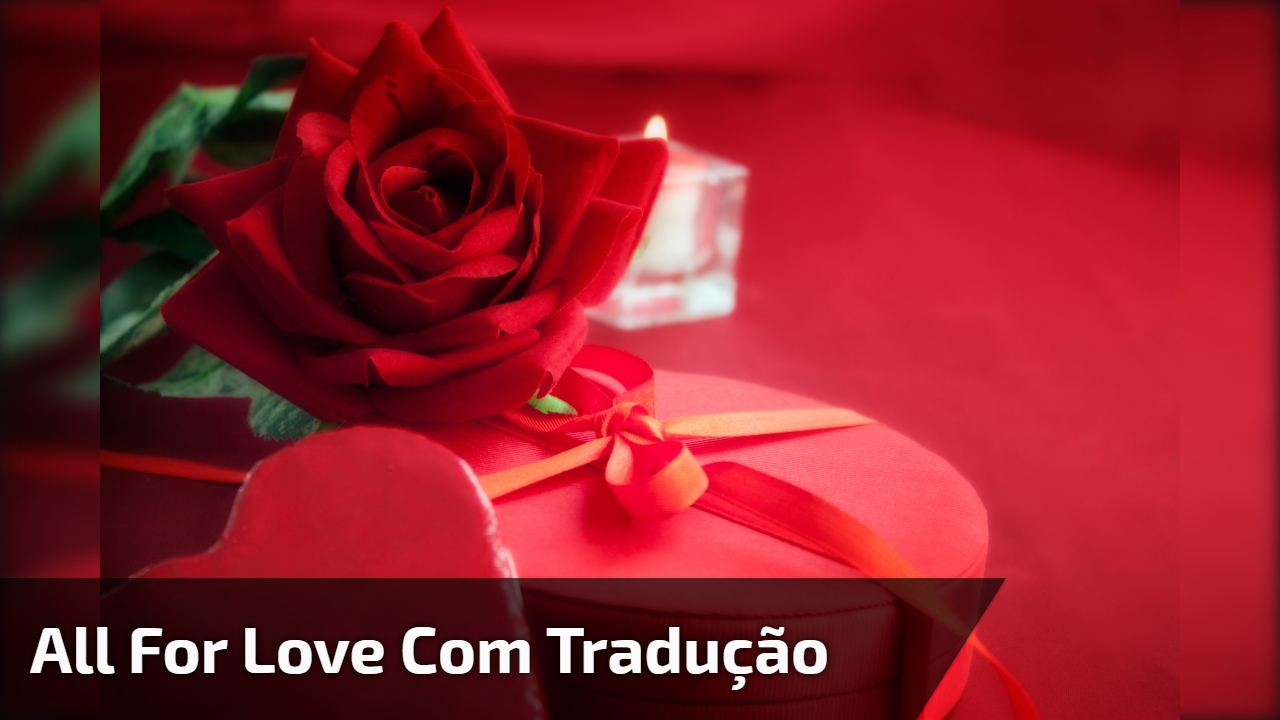 All For Love com tradução